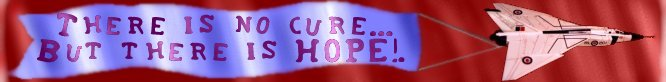 There is no cure but there is hope!